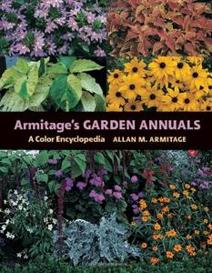 Armitage's Garden Annuals: A Color Encyclopedia (Repost)