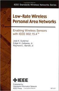 IEEE 802.15.4 Low-Rate Wireless Personal Area Networks: Enabling Wireless Sensor Networks