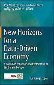 New Horizons for a Data-Driven Economy: A Roadmap for Usage and Exploitation of Big Data in Europe [Repost]