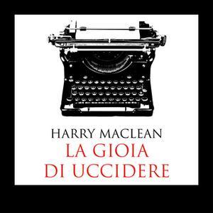 «La gioia di uccidere» by Harry MacLean