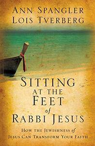 Sitting at the Feet of Rabbi Jesus: How the Jewishness of Jesus Can Transform Your Faith [Audiobook]