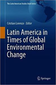 Latin America in Times of Global Environmental Change