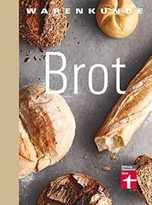 Warenkunde Brot: Gutem Brot auf der Spur