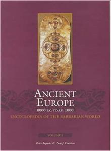 Ancient Europe, 8000 B.C. to A.D. 1000: An Encyclopedia of the Barbarian World, 2 Volume set