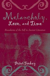 Melancholy, Love, and Time Boundaries of the Self in Ancient Literature