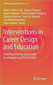 Interventions in Career Design and Education: Transformation for Sustainable Development and Decent Work