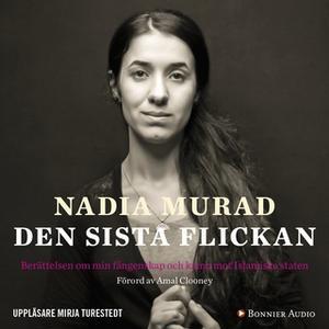 «Den sista flickan : Berättelsen om min fångenskap och kamp mot Islamiska staten» by Nadia Murad