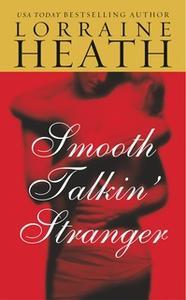 «Smooth Talkin' Stranger» by Lorraine Heath