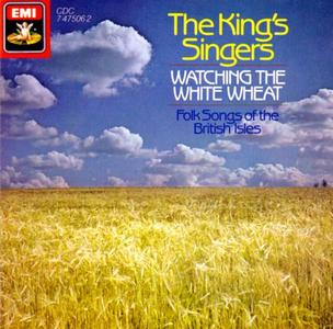 The King's Singers - Watching The White Wheat: Folksongs of the British Isles (1987)