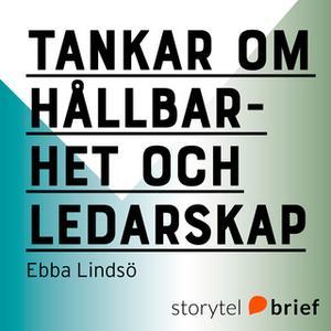 «Tankar om hållbarhet och ledarskap» by Ebba Lindsö