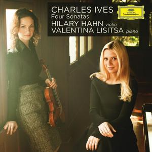 Hilary Hahn, Valentina Lisitsa - Charles Ives: Four Sonatas for Violin & Piano (2011)