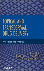 Topical and Transdermal Drug Delivery: Principles and Practice (repost)
