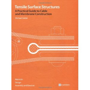 Tensile Surface Structures: A Practical Guide to Cable and Membrane Construction (repost)