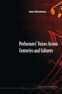 Performers' Voices Across Centuries and Cultures