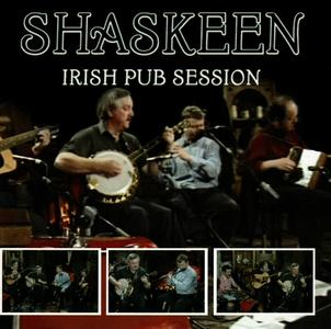 Shaskeen - Irish Pub Session (2008) {Entertain Me Europe 74579}