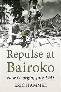 Repulse at Bairoko: New Georgia, July 1943