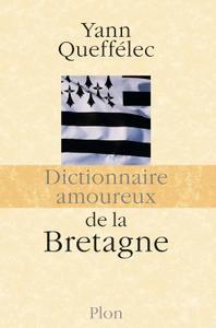 """Yann Queffélec, """"Dictionnaire amoureux de la Bretagne"""""""