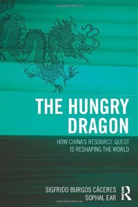 The Hungry Dragon: How China's Resource Quest is Reshaping the World (repost)