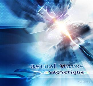 Astral Waves - Magnetique (2015)