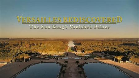 Terranoa - Versailles Rediscovered: The Sun Kings Vanished Palace (2018)