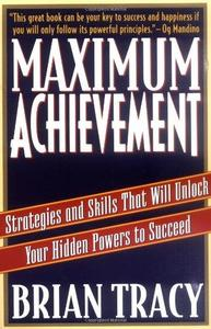 Maximum Achievement: Strategies and Skills That Will Unlock Your Hidden Powers to Succeed (Repost)