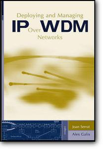 Joan Serrat (Editor), Alex Galis (Editor), «Deploying and Managing IP over WDM Networks»