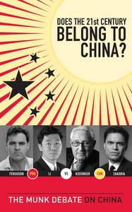 Does the 21st Century Belong to China?: The Munk Debate on China (repost)