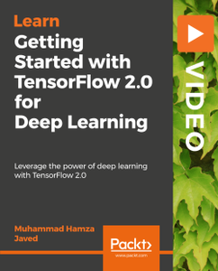 Getting Started with TensorFlow 2.0 for Deep Learning