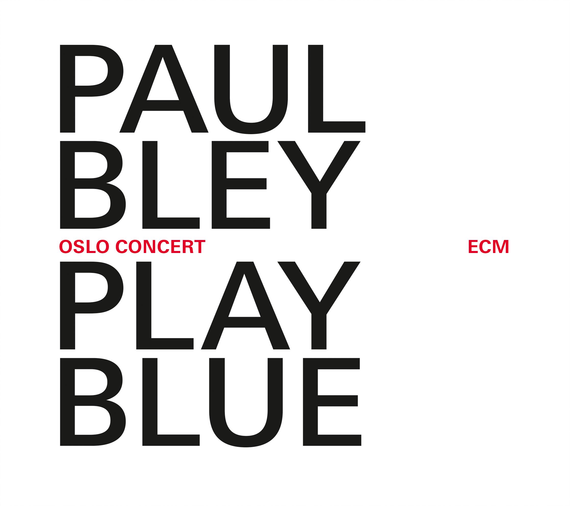 Paul Bley - Paul Bley Play Blue: Oslo Concert (2014) [Official Digital Download 24-bit/96kHz]