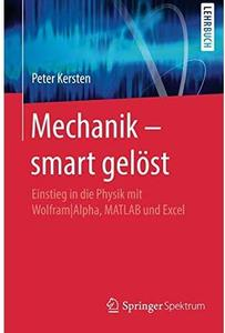 Mechanik – smart gelöst: Einstieg in die Physik mit Wolfram|Alpha, MATLAB und Excel [Repost]