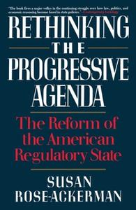 «Rethinking the Progressive Agenda» by Susan Rose-Ackerman