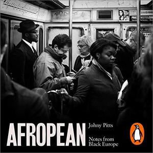 Afropean: Notes from Black Europe [Audiobook]