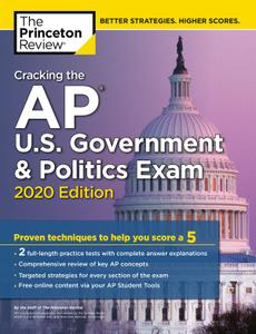 Cracking the AP U.S. Government & Politics Exam, 2020 Edition: Practice Tests & Proven Techniques to Help You Score a 5