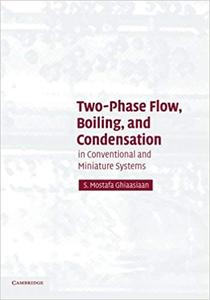 Two-Phase Flow, Boiling, and Condensation: In Conventional and Miniature Systems