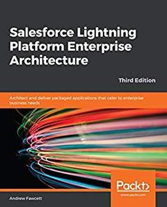 Salesforce Lightning Platform Enterprise Architecture, 3rd Edition