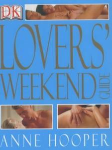Anne Hooper - Lover's Weekend Guide