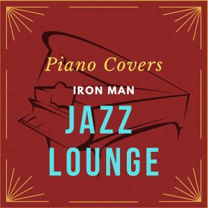 Relaxing Piano Crew - Iron Man Jazz Lounge (2019) [Official Digital Download 24/96]