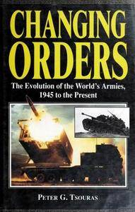 Changing Orders: The Evolution of World's Armies, 1945 to the Present