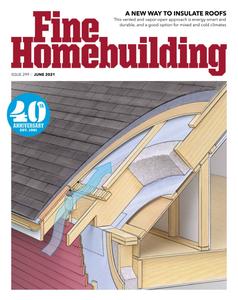 Fine Homebuilding - June 2021