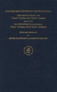 Nature, Man and God in Medieval Islam: Abd Allah Baydawi's Text, Tawali Al-Anwar Min Matali Al-Anzar, Along With Mahmud Isfahan