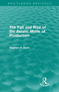 The Fall and Rise of the Asiatic Mode of Production (repost)