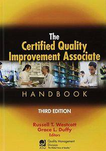 The Certified Quality Improvement Associate Handbook: Basic Quality Principles and Practices (3rd edition)