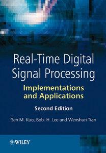 """Real-Time Digital Signal Processing: Implementations and Applications"" Sen M. Kuo, Bob H. Lee, Wenshun Tian"