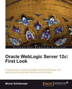 Oracle WebLogic Server 12c: First Look (Repost)