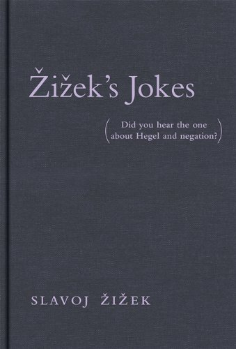 Zizek's Jokes: Did You Hear the One about Hegel and Negation?