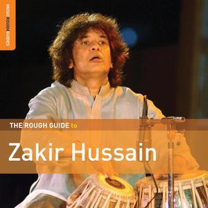 Zakir Hussain - Rough Guide To Zakir Hussain (2018)