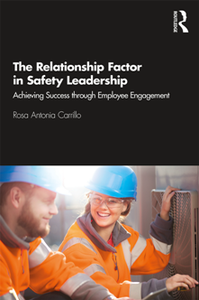 The Relationship Factor in Safety Leadership : Achieving Success Through Employee Engagement