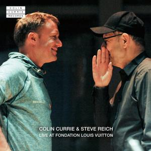 Colin Currie & Steve Reich - Live at Fondation Louis Vuitton (2019) {Colin Currie Records CCR0003}