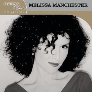Melissa Manchester - Platinum & Gold Collection (2004)