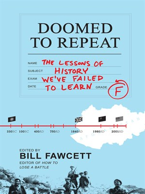Doomed to Repeat: The Lessons of History We've Failed to Learn